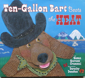 Ten-Gallon Bart Beats the Heat by Dorothy Donohue